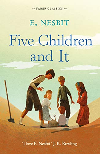 Five Children and It (Faber Children's Classics) from Faber & Faber