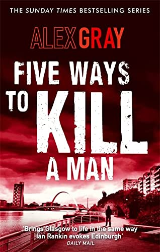 Five Ways To Kill A Man: Book 7 in the million-copy bestselling detective series (DSI William Lorimer) from Sphere