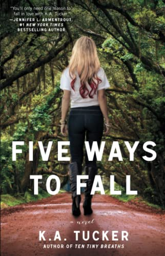 Five Ways to Fall: A Novel: Volume 5 (The Ten Tiny Breaths Series) from Atria Books