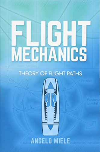 Flight Mechanics: Theory of Flight Paths (Dover Books on Aeronautical Engineering) from Dover Publications Inc.