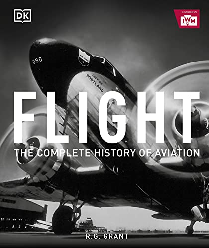 Flight: The Complete History of Aviation from DK