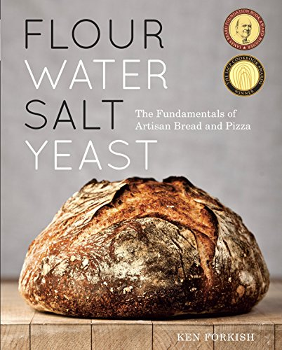 Flour Water Salt Yeast: The Fundamentals of Artisan Bread and Pizza from Ten Speed Press