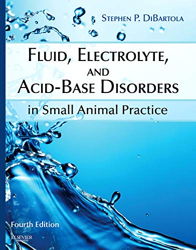 Fluid, Electrolyte, and Acid-Base Disorders in Small Animal Practice, 4e from Saunders