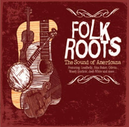 Folk Roots - The Sound Of Amer