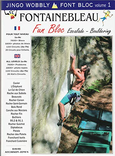 Fontainebleau Fun Bloc - Escalade Bouldering (Jingo Wobbly Photo-guide) from Jingo Wobbly Publishing