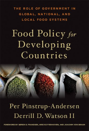 Food Policy for Developing Countries: The Role of Government in Global, National, and Local Food Systems from Cornell University Press