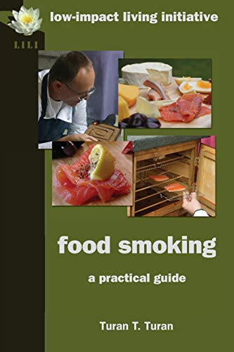 Food Smoking: A Practical Guide from Low-impact Living Initiative (LILI)