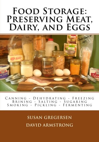 Food Storage: Preserving Meat, Dairy, and Eggs from CreateSpace Independent Publishing Platform