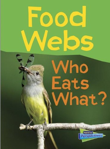 Food Webs: Who Eats What? (Show Me Science) from Raintree