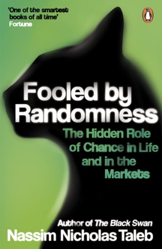 Fooled by Randomness: The Hidden Role of Chance in Life and in the Markets from Penguin