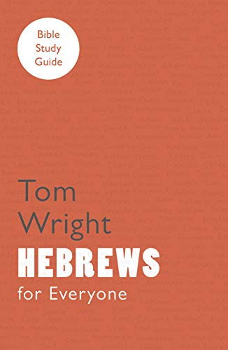 For Everyone Bible Study Guides: Hebrews (NT for Everyone: Bible Study Guide) from SPCK Publishing