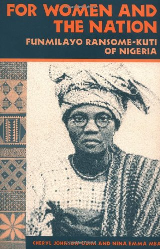 For Women and the Nation: Funmilayo Ransome-Kuti of Nigeria from University of Illinois Press