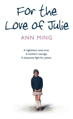 For the Love of Julie: A nightmare come true. A mother's courage. A desperate fight for justice. from HarperElement