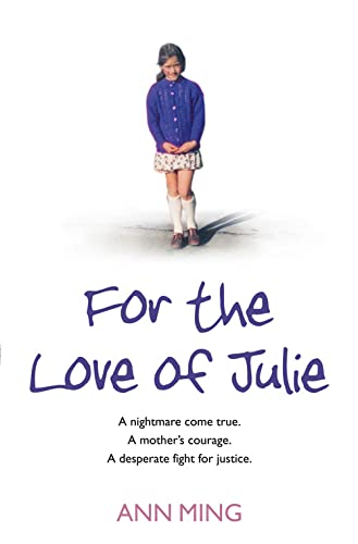 For the Love of Julie: A nightmare come true. A mother's courage. A desperate fight for justice. from Harper Element