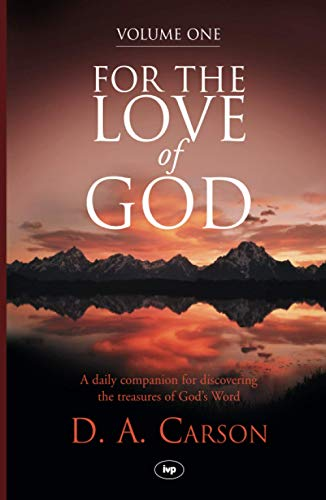 For the Love of God, Volume 1: A Daily Companion For Discovering The Riches Of God'S Word (Vol 1): v. 1 (For the Love of God: A Daily Companion for Discovering the Riches of God's Word) from IVP