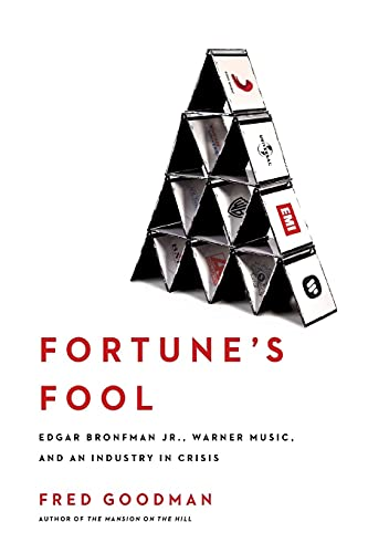 Fortune's Fool: Edgar Bronfman, Jr., Warner Music, And An Industry In Crisis from Simon & Schuster