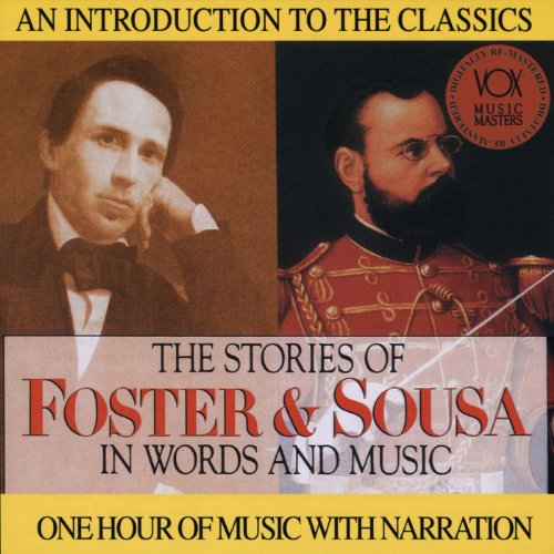 Foster and Sousa - Their Stories and Their Music