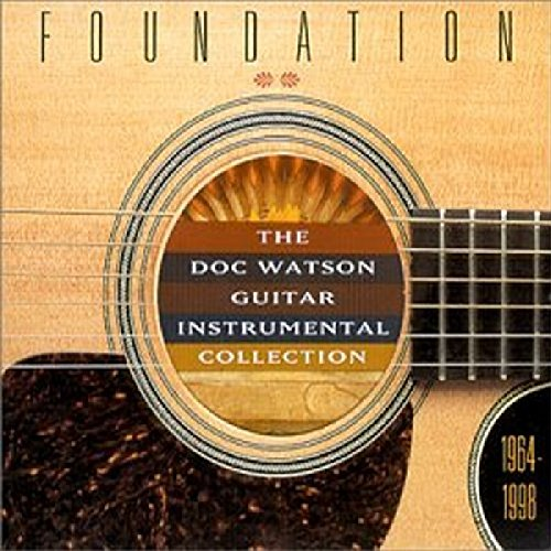 Foundation: The Doc Watson Guitar Instrumental Collection 1964-1998