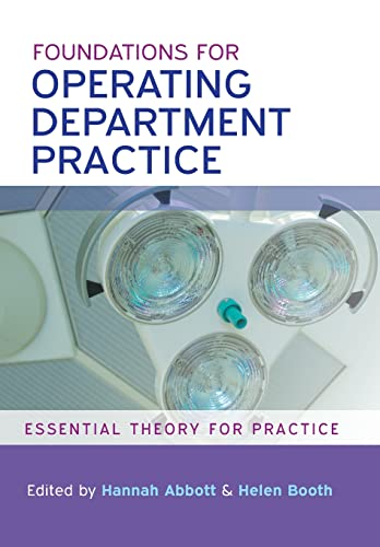 Foundations For Operating Department Practice: Essential Theory For Practice (UK Higher Education OUP Humanities & Social Sciences Health) from Open University Press