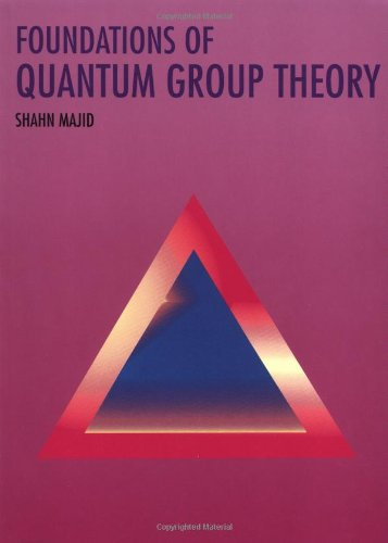 Foundations of Quantum Group Theory from Cambridge University Press