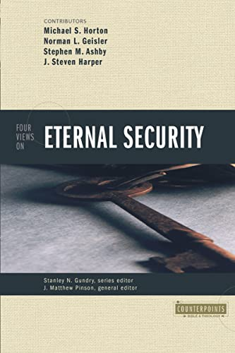 Four Views on Eternal Security (Counterpoints: Exploring Theology) (Counterpoints: Bible and Theology) from Zondervan