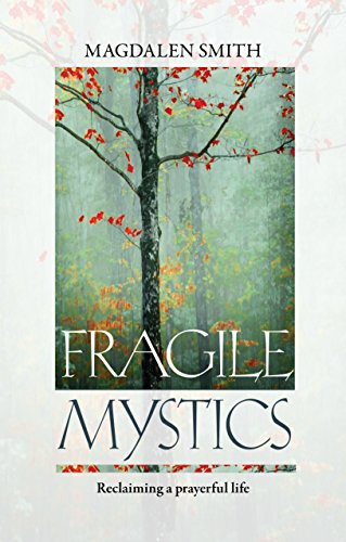 Fragile Mystics: Reclaiming a Prayerful Life from SPCK Publishing