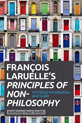 Francois Laruelle's Principles of Non Philosophy: A Critical Introduction and Guide (Critical Introductions and Guides) from Edinburgh University Press