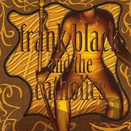 Frank Black & The Catholics from COOKING VINYL