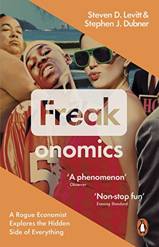 Freakonomics: A Rogue Economist Explores the Hidden Side of Everything from Penguin