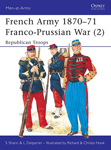 French Army 1870-71 Franco-Prussian War (2): Republican Troops: v.2 (Men-at-Arms) from Osprey Publishing