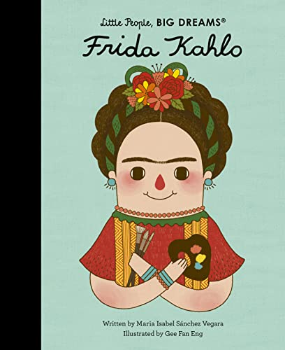 Frida Kahlo (Little People, Big Dreams) from Frances Lincoln Childrens Books