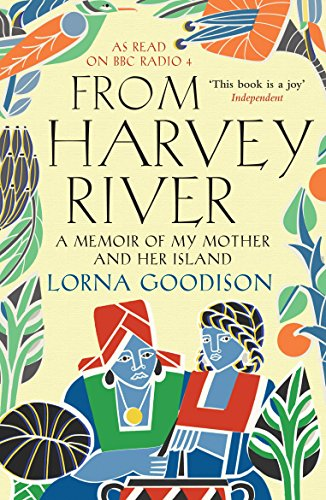 From Harvey River: A Memoir Of My Mother And Her Island from Atlantic Books