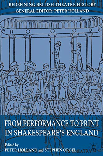 From Performance to Print in Shakespeare's England (Redefining British Theatre History) from AIAA