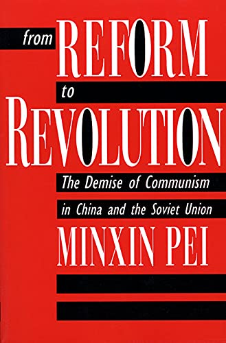 From Reform to Revolution: The Demise of Communism in China and the Soviet Union from Harvard University Press