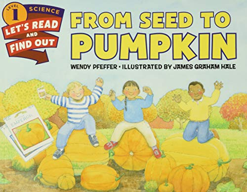From Seed to Pumpkin (Let's-Read-and-Find-Out Science 1) from HarperCollins