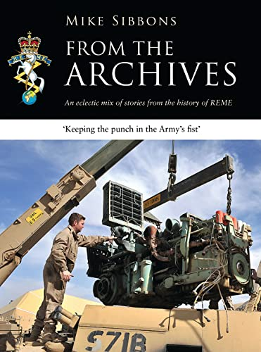 From the Archives: An eclectic mix of stories from the history of REME from Osprey Publishing