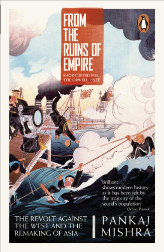 From the Ruins of Empire: The Revolt Against the West and the Remaking of Asia from Penguin