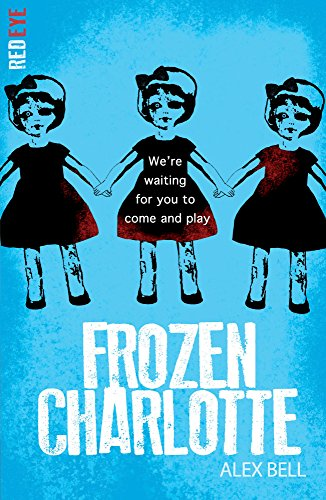 Frozen Charlotte (Red Eye): 1 from Stripes Publishing