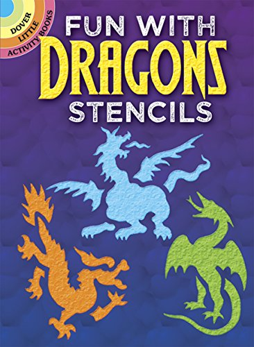 Fun with Dragons Stencils (Dover Stencils) from Dover Publications Inc.