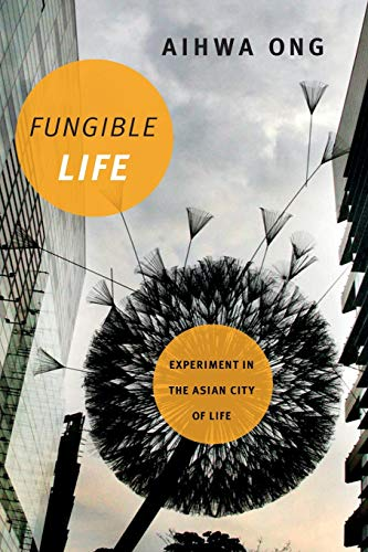 Fungible Life: Experiment in the Asian City of Life from Duke University Press Books