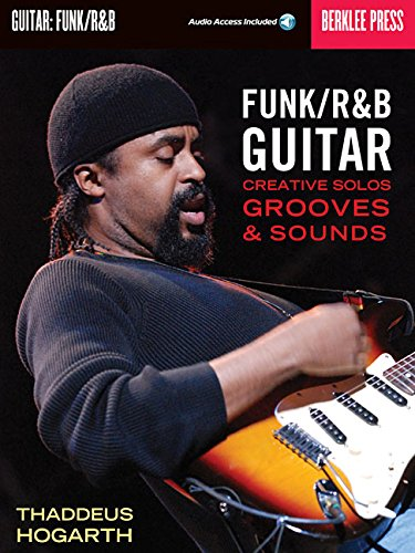Funk/R&B Guitar Creative Solos, Grooves & Sounds (Book And Cd) Gtr Bo from Hal Leonard