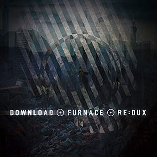 Furnace + Re:Dux from METROPOLIS