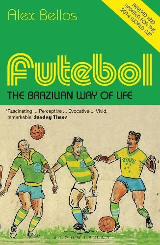 Futebol: The Brazilian Way of Life - Updated Edition from Bloomsbury Paperbacks