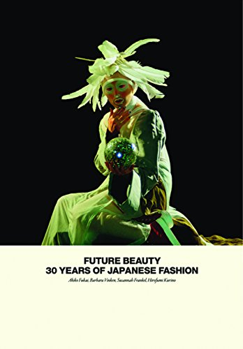 Future Beauty: 30 Years of Japanese Fashion from Merrell