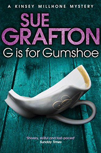 G is for Gumshoe (Kinsey Millhone Mystery 7) (Kinsey Millhone Alphabet series) from Pan