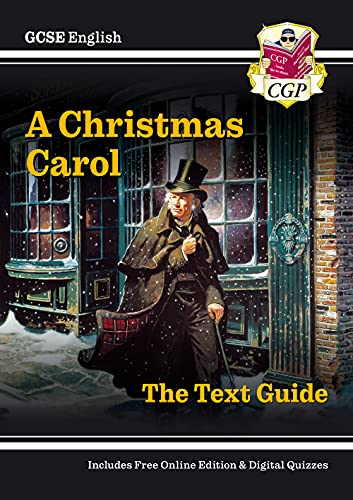 Grade 9-1 GCSE English Text Guide - A Christmas Carol (CGP GCSE English 9-1 Revision) from Coordination Group Publications Ltd (CGP)