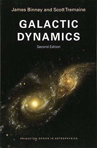 Galactic Dynamics: Second Edition (Princeton Series in Astrophysics) from Princeton University Press