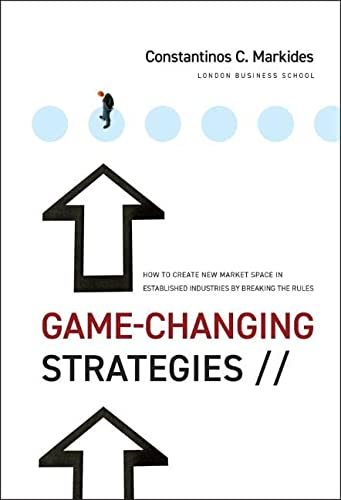 Game-Changing Strategies: How to Create New Market Space in Established Industries by Breaking the Rules: 179 from Jossey-Bass