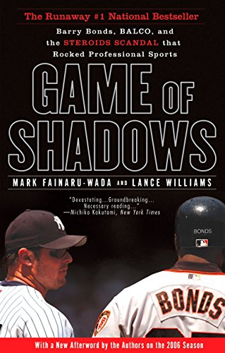 Game of Shadows: Barry Bonds, Balco, and the Steroids Scandal That Rocked Professional Sports from Gotham Books