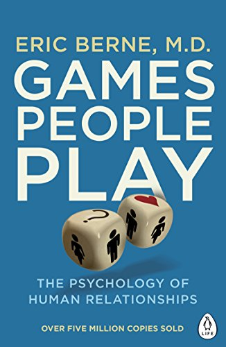 Games People Play: The Psychology of Human Relationships (Penguin Life) from Penguin